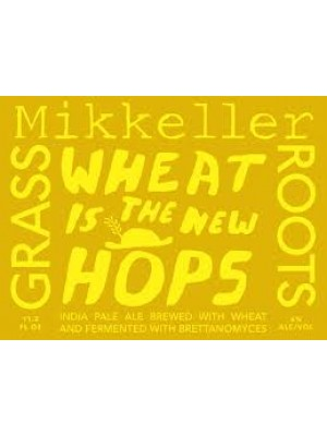 Mikkeller/Grassroots Wheat is the New Hops